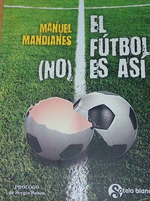 Esta es la portada del libro de Mandianes, abriendo el fútbol en canal. FOTO: Cedida.